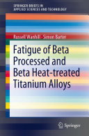 Fatigue of Beta Processed and Beta Heat-treated Titanium Alloys