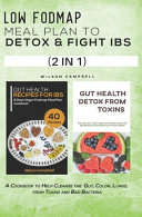 Low Fodmap Meal Plan to Detox and Fight Ibs  2 in 1
