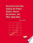 Recurrent Events Data Analysis for Product Repairs  Disease Recurrences  and Other Applications