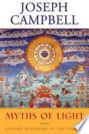 """Myths of Light: Eastern Metaphors of the Eternal"" by Joseph Campbell, David Kudler"