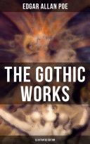 THE GOTHIC WORKS OF EDGAR ALLAN POE (Illustrated Edition) [Pdf/ePub] eBook