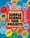 Scientific American  Simple Science Fair Projects  Grades 3 5