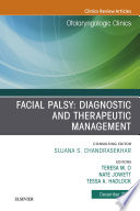 Facial Palsy  Diagnostic and Therapeutic Management  An Issue of Otolaryngologic Clinics of North America  Ebook Book