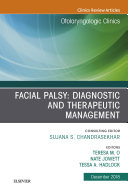 Facial Palsy: Diagnostic and Therapeutic Management, An Issue of Otolaryngologic Clinics of North America, Ebook