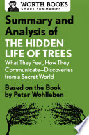 Summary and Analysis of The Hidden Life of Trees: What They Feel, How They Communicate—Discoveries from a Secret World  : Based on the Book by Peter Wohlleben