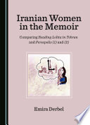 Iranian Women in the Memoir  : Comparing Reading Lolita in Tehran and Persepolis (1) and (2)