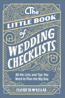 The Little Book of Wedding Planner Checklists  All the Lists and Tips You Need to Plan the Big Day