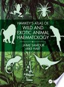 Hawkey s Atlas of Wild and Exotic Animal Haematology