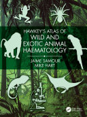 Hawkey s Atlas of Wild and Exotic Animal Haematology