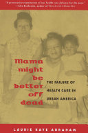 Mama Might Be Better Off Dead: The Failure of Health Care in Urban ...