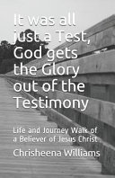 It Was All Just a Test  God Gets the Glory Out of the Testimony
