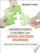 Understanding Children with Autism Spectrum Disorders