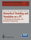 Biomedical Modeling and Simulation on a PC