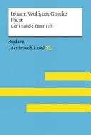 Faust I von Johann Wolfgang Goethe: Lektüreschlüssel mit Inhaltsangabe, Interpretation, Prüfungsaufgaben mit Lösungen, Lernglossar