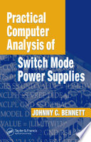 Practical Computer Analysis of Switch Mode Power Supplies