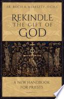 Rekindle The Gift Of God