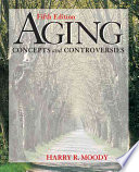 """Aging: Concepts and Controversies"" by Harry R. Moody"