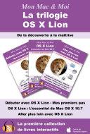 Pdf La trilogie OS X Lion : De la découverte à la maîtrise Telecharger