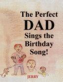 The Perfect DAD Sings the Birthday Song! Pdf/ePub eBook