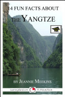 14 Fun Facts About the Yangtze: A 15-Minute Book