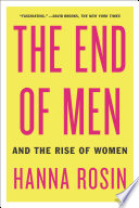 """""""The End of Men: And the Rise of Women"""" by Hanna Rosin"""