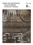 Islamic Art and Florence. From the Medici to the 20th Century