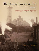 The Pennsylvania Railroad  Volume 1