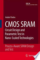 CMOS SRAM Circuit Design and Parametric Test in Nano Scaled Technologies Book