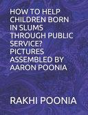 How to Help Children Born in Slums Through Public Service