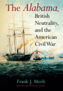 The Alabama  British Neutrality  and the American Civil War