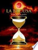 La excusa: El diario de un profeta  : El Diario de Un Profeta