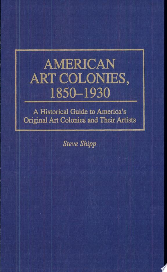 American Art Colonies, 1850-1930