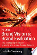 """""""From Brand Vision to Brand Evaluation: The Strategic Process of Growing and Strengthening Brands"""" by Leslie De Chernatony"""