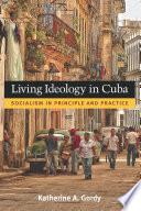 Living Ideology in Cuba Book PDF