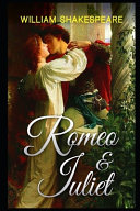 Romeo and Juliet by William Shakespeare (Shakespearean Tragedy and Romantic Play) Unabridged and Annotated Volume image