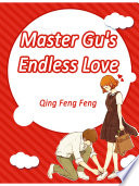 Master Gu's Endless Love