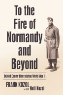 Pdf To the Fire of Normandy and Beyond Telecharger