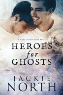 Heroes for Ghosts