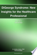 DiGeorge Syndrome  New Insights for the Healthcare Professional  2012 Edition Book