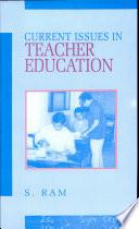 Current Issues In Teacher Edu