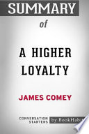 Summary of a Higher Loyalty by James Comey: Conversation Starters