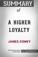 Summary of a Higher Loyalty by James Comey  Conversation Starters