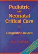 Pediatric and Neonatal Critical Care Certification Review