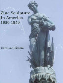 Zinc Sculpture in America, 1850-1950