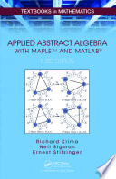 Applied Abstract Algebra with MapleTM and MATLAB