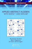 Applied Abstract Algebra with MapleTM and MATLAB®