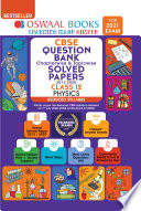 Oswaal CBSE Question Bank, Chapterwise & Topicwise, Solved Papers, Class 12, Physics, Reduced Syllabus (For 2021 Exam)