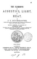 The Elements of Acoustics  Light  and Heat