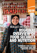 NEAR EAST AND NORTH AFRICA   REGIONAL OVERVIEW OF FOOD SECURITY AND NUTRITION 2019 Book