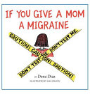 If You Give a Mom a Migraine